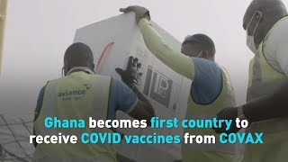 Ghana becomes first country to receive COVID vaccines from COVAX