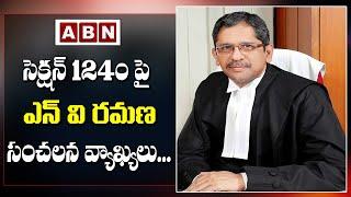 CJI NV Ramana Sensational Comments On Section 124A | ABN Telugu - ABNTELUGUTV