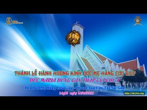 Thánh Lễ Hành Hương Kính Đức Mẹ Hằng Cứu Giúp 14h - 14/09/2019