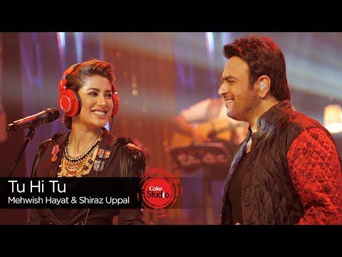 Tu Hi Tu Lyrics - Mehwish Hayat & Shiraz Uppal   Coke Studio 9