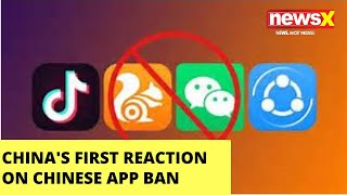 Watch first response by China on app ban |NewsX - NEWSXLIVE