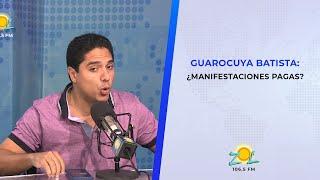 Guarocuya Batista: ¿Fueron pagas las manifestaciones