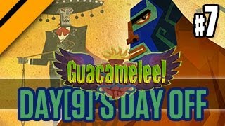 Day[9]'s Day Off - Guacamelee - P7