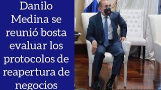 Danilo Medina se reunió con funcionarios para dar seguimiento al protocolo de reapertura negocios