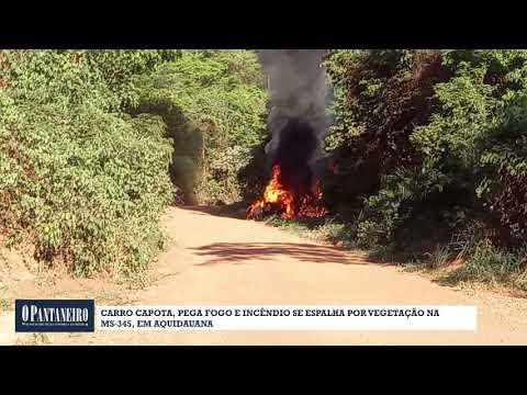 Carro capota, pega fogo e incêndio se espalha por vegetação na MS 345, em Aquidauana