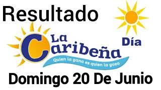 Resultado LA CARIBEÑA DIA Del Domingo 20 De Junio del 2021