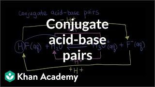 Conjugate acid-base pairs | Acids and bases | Chemistry | Khan Academy