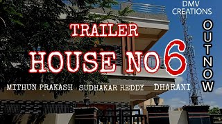 HOUSE NO 6 -TRAILER //TELUGU SHORT FILM 2020//DMV  CREATIONS - YOUTUBE