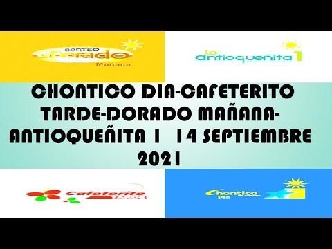 Resultados de CHONTICO DIA CAFETERITO TARDE DORADO MAÑANA ANTIOQUEÑITA 1 de martes 14 septiembre 202