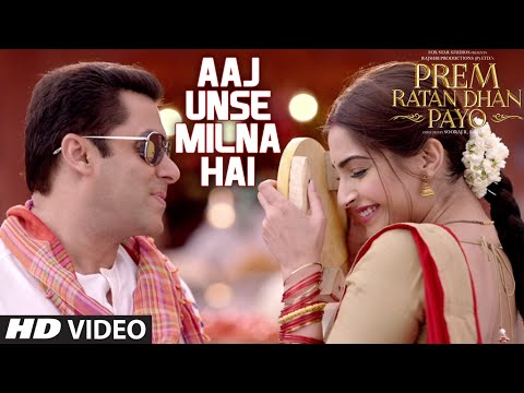 Prem Ratan Dhan Payo - Aaj Unse Milna Hai song