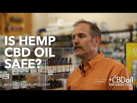 Is Hemp CBD Oil Safe? | Windmill Farms Spotlight