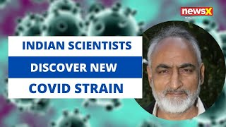 Indian scientists discover new Covid strain | NewsX - NEWSXLIVE