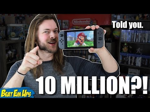 Nintendo Switch Sells 10 MILLION... Told you!