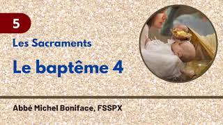 5 Le bapte?me 4   Les Sacraments