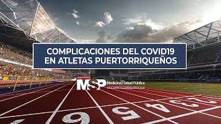 Complicaciones del COVID19 en atletas puertorriqueños
