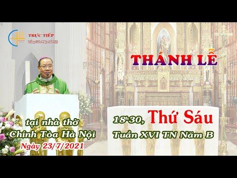 [TRỰC TIẾP] Thánh lễ 18h30 thứ Sáu tuần XVI thường niên - Ngày 23/7/2021 - TGP. Hà Nội