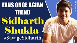 Sidharth Shukla once again TRENDS on Twitter |  Fans show love, start a trend #SavageSidharth | - TELLYCHAKKAR