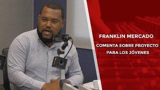 Franklin Mercado vocero movimiento Jóvenes con Leonel comenta proyecto para los jóvenes
