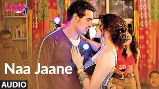 Naa Jaane Full Audio Song ★I Me Aur Main★ John Abraham,Chitrangda Singh, Prachi Desai | Sachin-Jigar - TSERIES