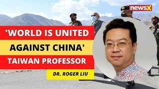 'World is United Against China' | Taiwan Prof on Modi Ladakh Visit | NewsX - NEWSXLIVE