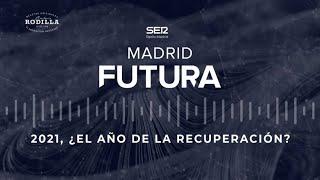 ???? DIRECTO   Madrid Futura: 2021, ¿el año de la recuperación