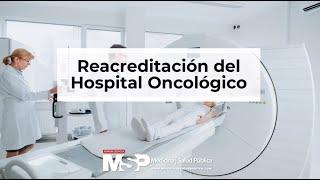 Re-acreditación del Hospital Oncológico