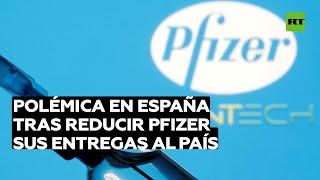 Polémica en España tras reducir Pfizer sus entregas al país