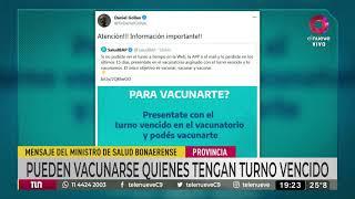 Mensaje del ministro de Salud Bonaerense: Pueden vacunarse quienes tengan turno vencido