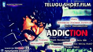 #ADDICTION SHORT FILM || Latest Telugu Short Film 2020 || Directed by Raju || Hanumanthe Creations - YOUTUBE