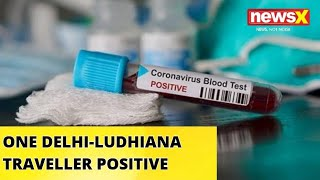 ONE PASSENGER TRAVELLING FROM DELHI TO LUDHIANA TESTS POSITIVE |NewsX - NEWSXLIVE
