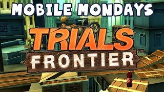 Mobile Mondays - Trials Frontier