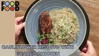 Cauliflower Risotto with Seared Chicken   कॉलीफ्लावर रिसोतो विथ सियर्ड़ चिकन   FoodFood - FOODFOODINDIA