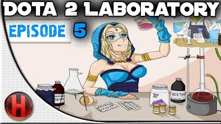Dota 2 Laboratory - Episode 5