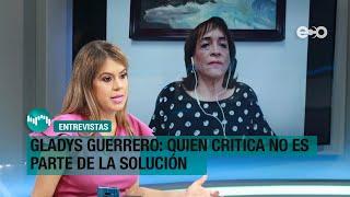 Gladys Guerrero: quien critica no es parte de la solución   RadioGrafía