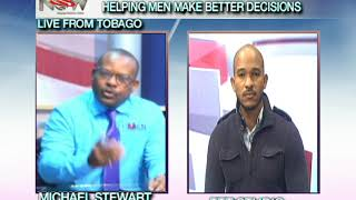 Live From Tobago - Helping Men Make Better Decisions