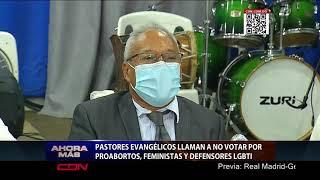 Pastores evangélicos llaman a no votar por pro-abortos, feministas y defensores LGBTI