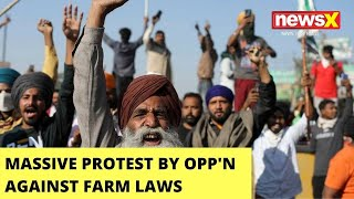 Massive Protest By Opposition Against Farm Laws | NewsX Ground Report | NewsX - NEWSXLIVE