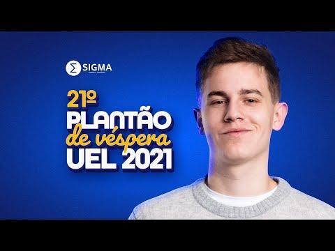 21º PLANTÃO DE VÉSPERA UEL 2021 | SIGMA CURSO E COLÉGIO