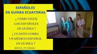 ¿ CÓMO VIVEN LOS ESPAÑOLES EN GUINEA ECUATORIAL