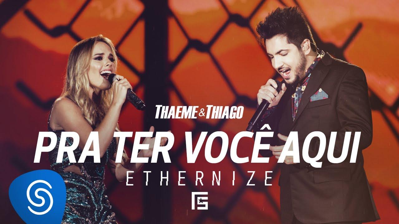 Pra ter você aqui - Thaeme e Thiago
