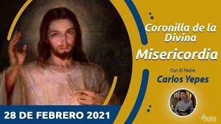 Coronilla de la Divina Misericordia l Domingo 28 Febrero 2021 l Ora a Jesús l Padre Carlos Yepes