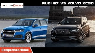 Audi Q 7 vs Volvo XC 90 | Comparison Video | CarDekho.com