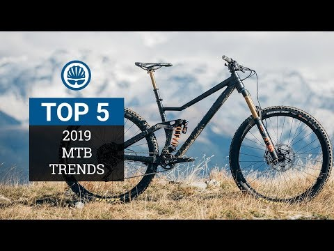 Top 5 - Mountain Bike Trends 2019