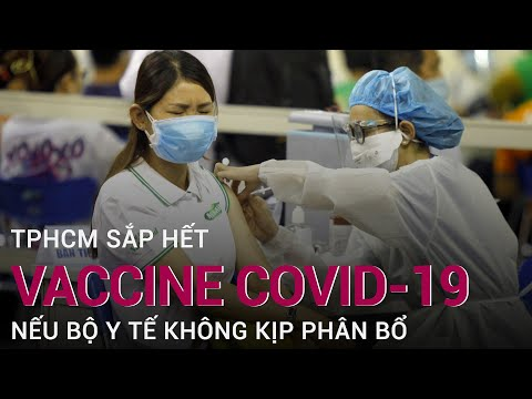 [Khẩn] TPHCM sắp hết vaccine Covid-19 | VTC Now