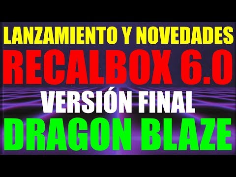 NOVEDADES RECALBOX 6 DRAGON BLAZE - VERSIÓN FINAL - RECALBOX 3 B+