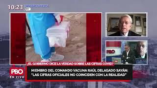 ¿GOBIERNO DICE LA VERDAD SOBRE CIFRAS COVID Comando Vacuna Raúl Delgado: No coinciden con realidad