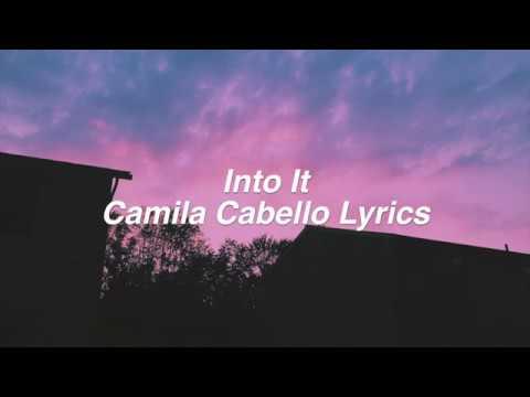 connectYoutube - Into It || Camila Cabello Lyrics