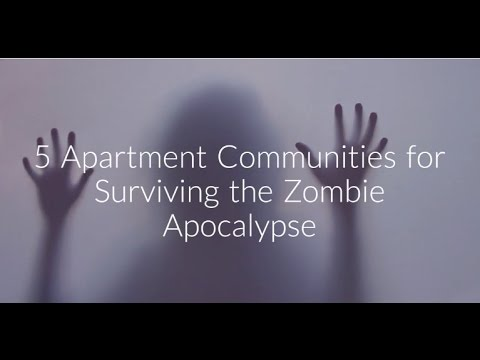 5 Apartment Communities for Surviving the Zombie Apocalypse