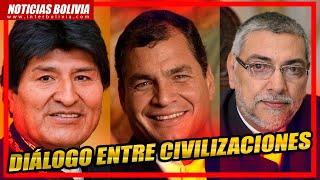 ????  DIALOGO DE CIVILIZACIONES en VENEZUELA con la intervención de MORALES, CoORREA y LUGO ????