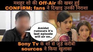Sony ka yeh mashoor show ab ho jaega Off-Air; sources ne kiya CONFIRM kab hoga last episode air - TELLYCHAKKAR